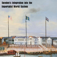 """""""The Swedish Model,"""" Social Democracy the Imperialist World System with Torkil Lauesen"""
