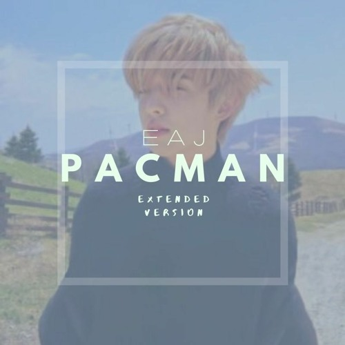 Eaj - PACMAN || EXTENDED VERSION ||