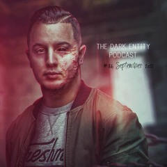The Dark Entity Podcast #36 - September 2021