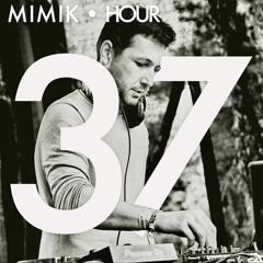 MIMIK HOUR 37 (Live @ Lore Im Garten)
