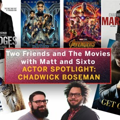 46: Actor Spotlight Chadwick Boseman