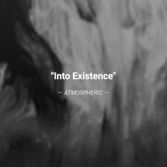 Into Existence