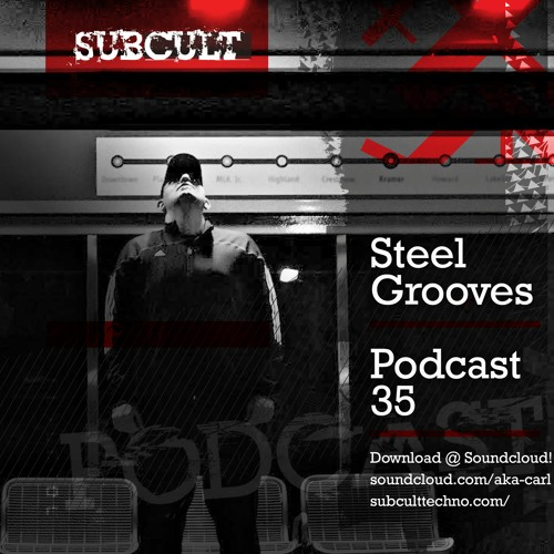 SUB CULT Podcast 35 - Steel Grooves - Download Available!