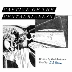 Captive of the Centaurianess, Chapter One [Sci-fi Monday] [1/5] [8 Books by Poul Anderson, Book Two]