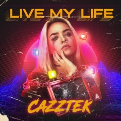 CAZZTEK - LIVE MY LIFE