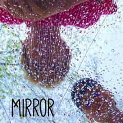 Mirror (feat. Micaeul)