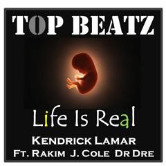 Kendrick Lamar - Life Is Real  Ft. Rakim  Dr Dre J Cole (Top Beatz Retwist)2021