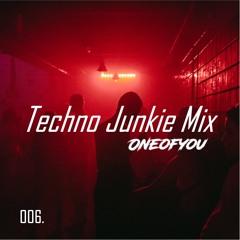 006. Techno Junkie Mix | ONEOFYOU | Charlotte de Witte, Amelie Lens, UMEK, Joyhauser & More