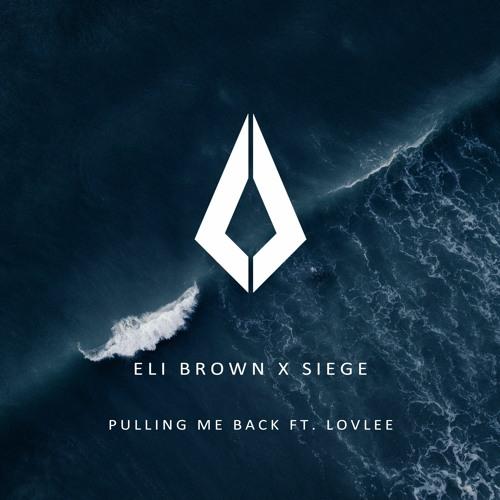 ELI BROWN & SIEGE Ft Lovlee - PULLING ME BACK (Extended Mix)