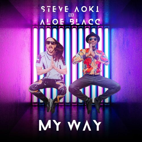Steve Aoki & Aloe Blacc - My Way
