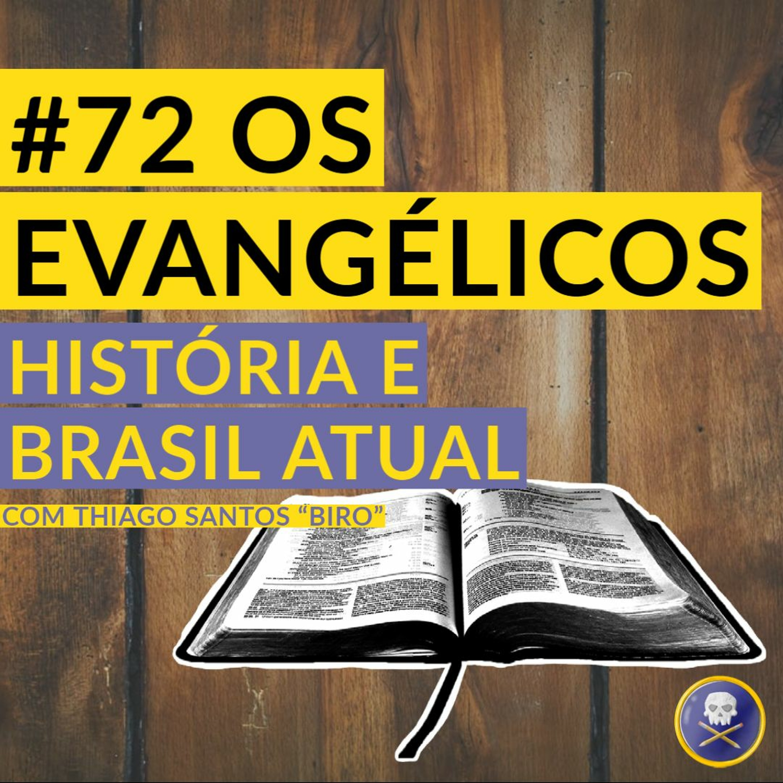 História Pirata #72 - Os Evangélicos: História e Brasil Atual com Thiago Santos