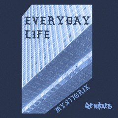 PREMIERE: Mystigrix - Everyday Life (Kyril Garcia Remix)