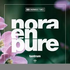 Nora En Pure - Tantrum