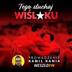 Tego Słuchaj Wiślaku #146 - Kania, Karcz, Wojtowicz