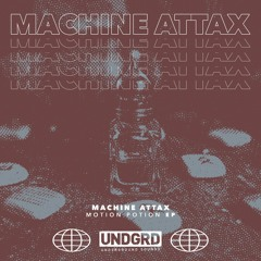 MACHINE ATTAX - MOTION POTION EP