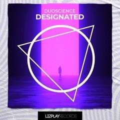 [LPRBAS029] Duoscience - Designated (Original Mix) (LIZPLAY RECORDS)