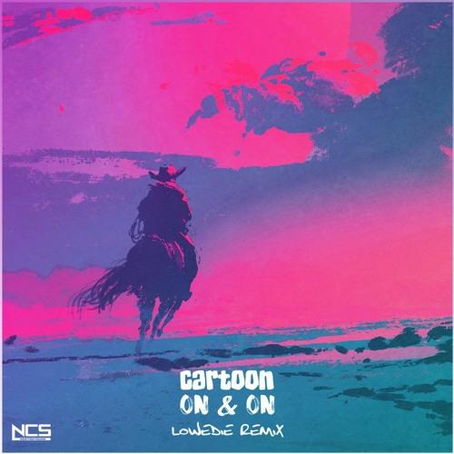 Cartoon - On & On (feat. Daniel Levi)  [LOWERDIE REMIX]