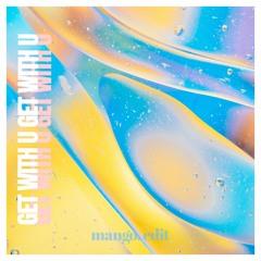 Clairo - Get With U (mango. Edit) [FREE DOWNLOAD]