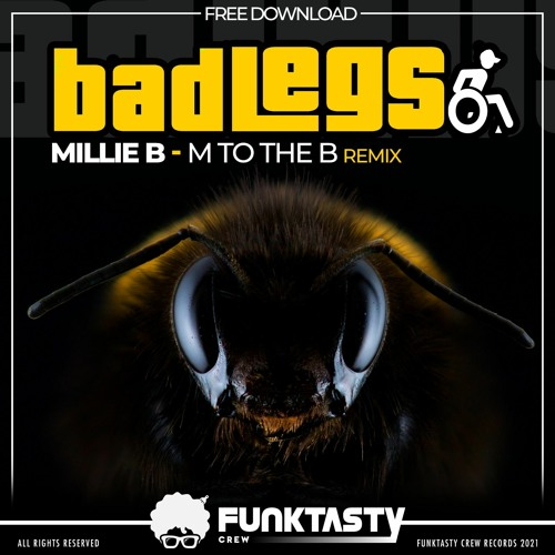 Millie B - M To The B (Bad Legs Remix) - FREE DOWNLOAD