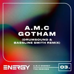 A.M.C - Gotham (Drumsound & Bassline Smith Remix)