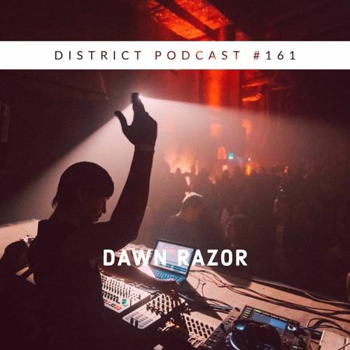 Dawn Razor - DISTRICT Podcast vol. 161