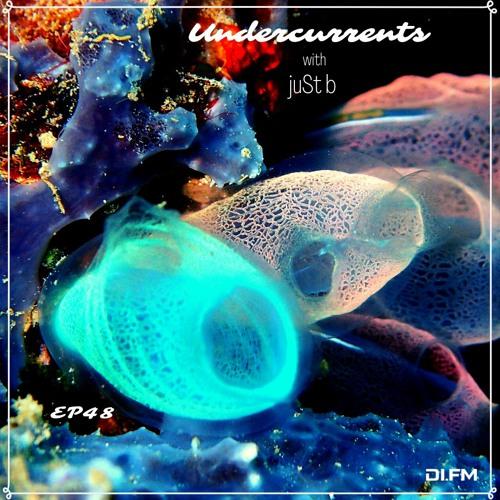 juSt b ▪️ undercurrents EP48 ▪️ june 18 '21