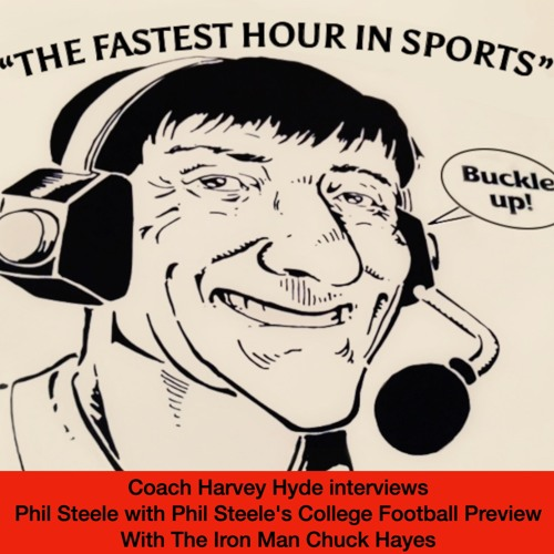 "Harvey Hyde interviews Phil Steele with The ""Iron Man"" Chuck Hayes"