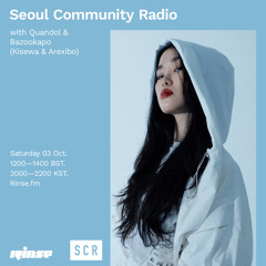 Seoul Community Radio with Quandol & Bazookapo (Kisewa & Arexibo) - 03 October 2020