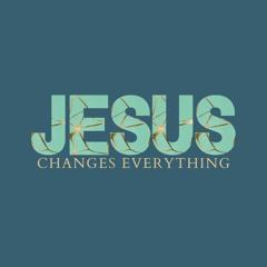 07/25/21 - Jesus Changes Everything - John 14:6 - Brad O'Brien