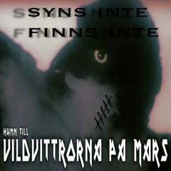 Syns inte Finns inte - Hymn till Vildvittrorna på Mars