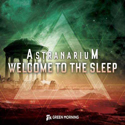 AstranariuM - Welcome To The Sleep (Original Mix) [PREVIEW]