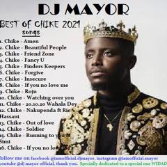 BEST OF CHIKE SONGS 2021- DJ MAYOR