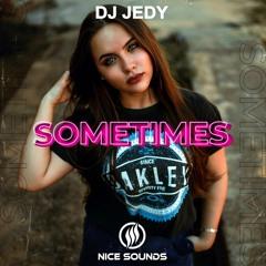 DJ JEDY - Sometimes