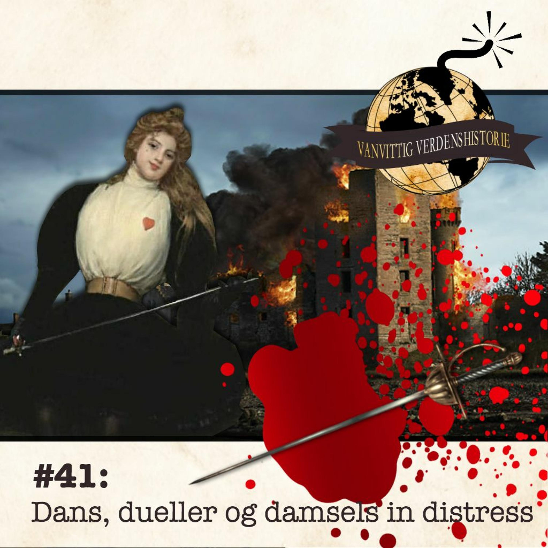 #41: Dans, dueller og damsels in distress