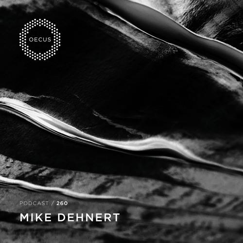 OECUS Podcast 260 // MIKE DEHNERT