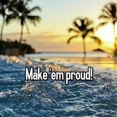 Make em Proud