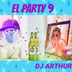 Mix El Party 9 (Cuarentena Remix) - Dj Arthur