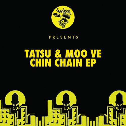 Tatsu & Moo Ve- Chin Chain EP