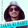 Download takne ki habit official song kirpal singh nagi  latest populer song of 2020 ( trending) Mp3