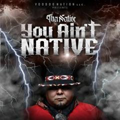 You Ain't Native