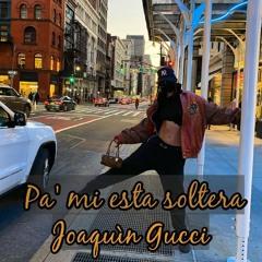 Pa' Mi Esta Soltera 😏 - Joaquín Gucci (Prod by: Jhay