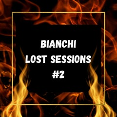 BIANCHI - Lost Sessions #2