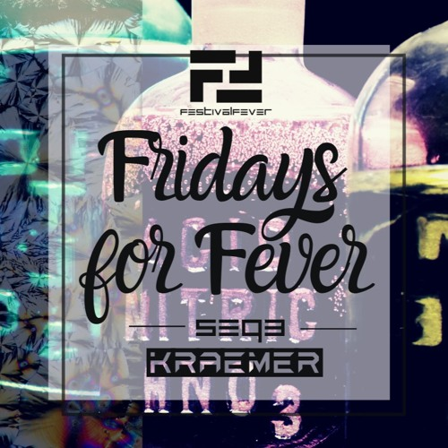 FRIDAYS FOR FEVER SEQ 3 - ft. KRAEMER - Acid Techno