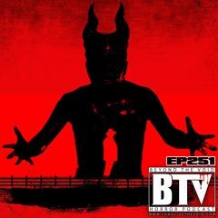 BTV Ep251 Brazilian Horror - Our Evil (2017) & Skull The Mask (2020) Reviews 9_12_21