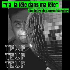 TEUF D'APPART : Y'A LA FETE DANS MA TETE (Un Délire De Laurent Garnier) Radio NOVA- 9 Mai 2020