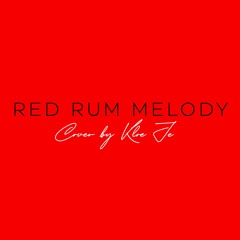Red Rum Melody by Tiffany Gouche   Cover   Kloe Je [Snippet]