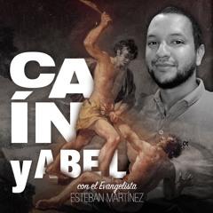 CAÍN Y ABEL con el Evangelista Esteban Martínez