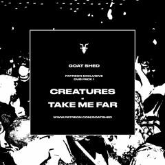 Take Me Far - Creatures