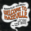 Welcome To Hazeville (feat. Colt Ford, Lukas Nelson & Willie Nelson)