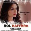 Download Bol Kaffara Kya Hoga (Remix) | DJ SANTT | Dil Galti Kar Baitha Hai Song Full Audio | HARD PROMO Mp3